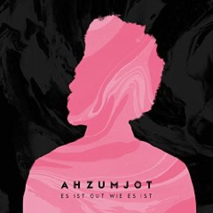 Ahzumjot - Es ist gut wie es ist - Cover