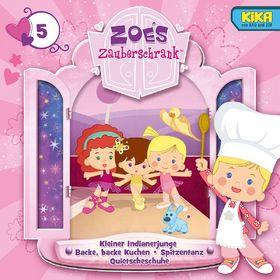 Zoés Zauberschrank, 05: Kleiner Indianerjunge / Backe, backe Kuchen / Spitzentanz / Quietscheschuhe, 00602537445523