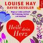 David Kessler, Heile dein Herz, 09783899035995