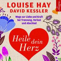 Louise L. Hay, Heile dein Herz
