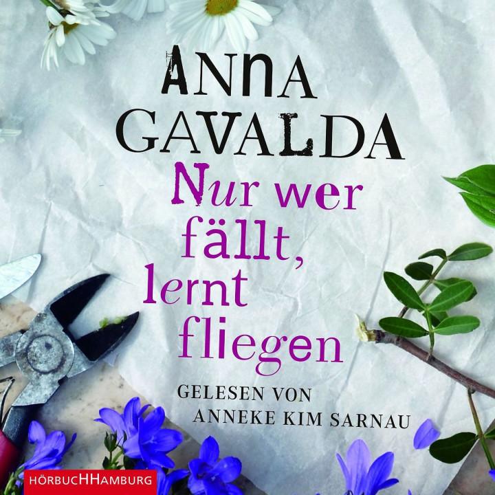 Anna Gavalda: Nur wer fällt, lernt fliegen