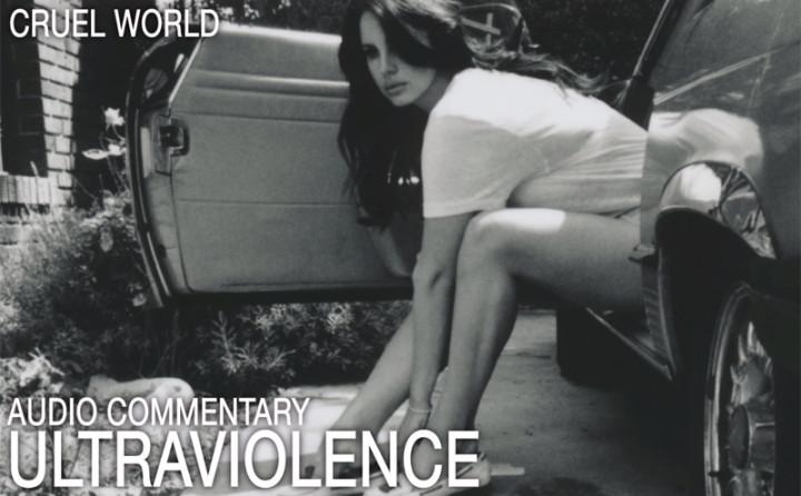 Ultraviolence (Audio Kommentar, Part 1)