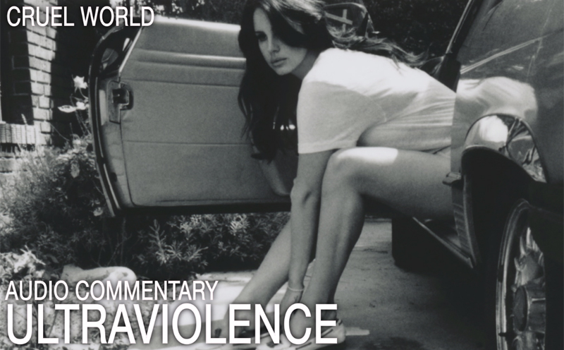Lana Del Rey, Ultraviolence (Audio Kommentar, Part 1)