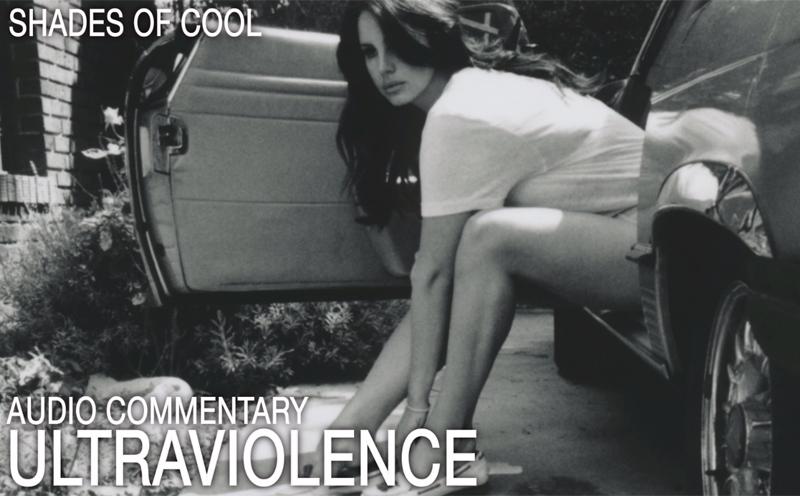 Lana Del Rey, Ultraviolence (Audio Kommentar, Part 2)
