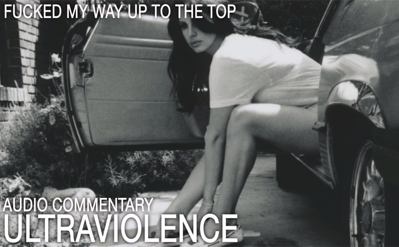 Lana Del Rey, Ultraviolence (Audio Kommentar, Part 4)