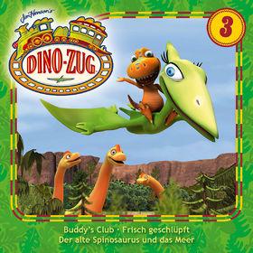 Der Dino-Zug, 03: Buddy's Club / Frisch geschlüpft / Der alte Spinosaurus und das Meer, 00602537579686