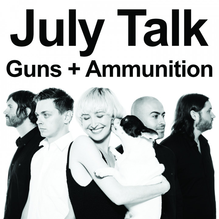 July Talk - Guns + Ammunition