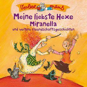 Die Vorlesemaus, Meine liebste Hexe Miranella (Freundschaftsgeschichten), 00602537956852