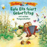 Vorlesemaus, Eule Ella feiert Geburtstag (Tiergeschichten), 00602537956845