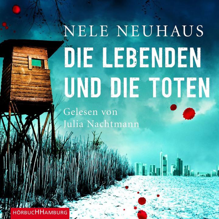 Nele Neuhaus: Die Lebenden und die Toten