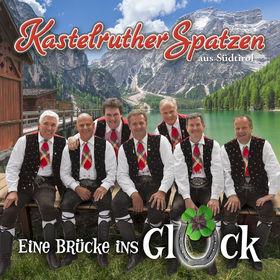 Kastelruther Spatzen, Eine Brücke ins Glück, 00602537821983
