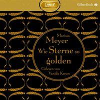 Marissa Meyer, Die Luna-Chroniken, Band 3: Wie Sterne so golden