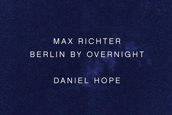 """Auschnitt aus dem Cover von """"Max Richter: Berlin By Overnight"""""""