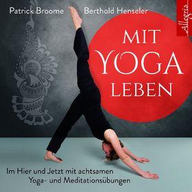 Patrick Broome, Mit Yoga leben, 09783899038385