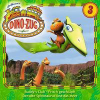 Der Dino-Zug, 03: Buddy's Club / Frisch geschlüpft / Der alte Spinosaurus und das Meer, 00602537579716