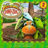 Der Dino-Zug, 02: Wo ist Annie? / Dino-Musik / Die Überraschungsparty, 00602537579709