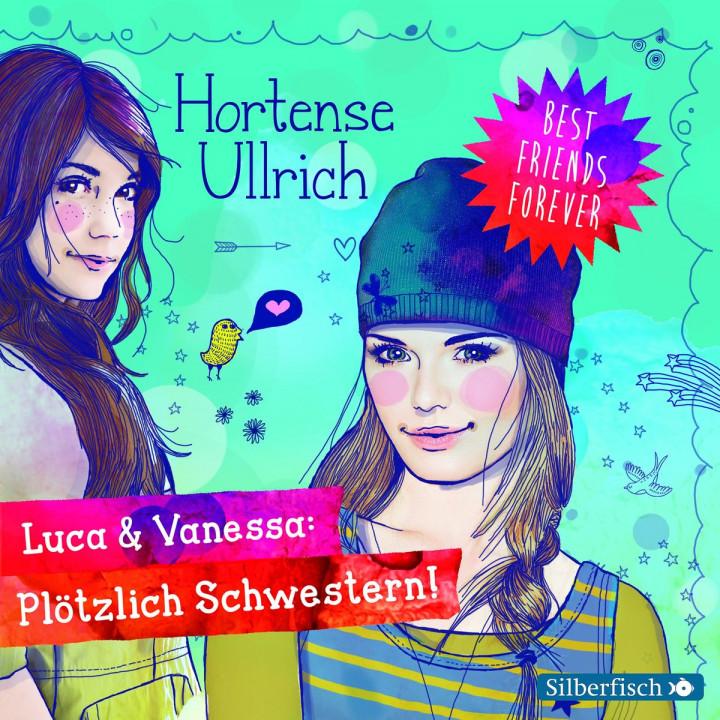 H. Ullrich: Luca & Vanessa - Plötzlich Schwestern