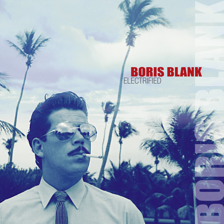 Boris Blank - Electrified
