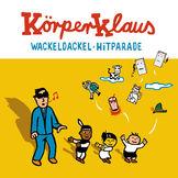 Körperklaus, Wackeldackel Hitparade, 00602537776900