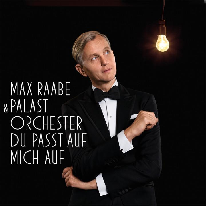Max Raabe - Du passt auf mich auf
