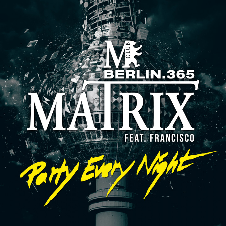 Matrix Feat. Francisco - Party Every Night - Single