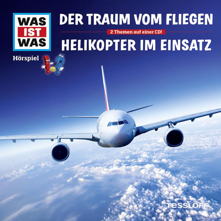 Folge 52: Traum vom Fliegen/ Helikopter im Einsatz