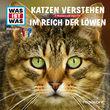 Was ist Was, 53: Katzen verstehen / Im Reich der Löwen, 09783788628871