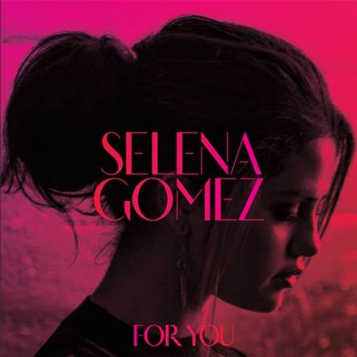 "Selena Gomez ""For You"""