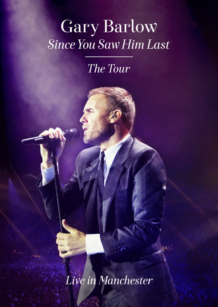 Gary Barlow - Since You Saw Him Last - Live in Manchester