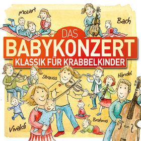 Kinderlieder, Das Babykonzert - Klassik für Krabbelkinder, 04260167470955