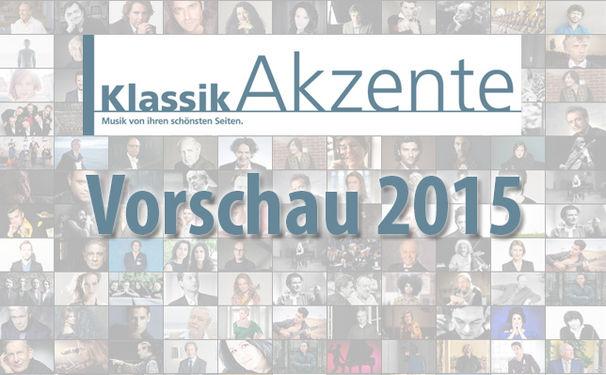 Diverse Künstler, KlassikAkzente Vorschau 2015 – Welche Klassik-Alben erwarten uns im neuen Jahr?