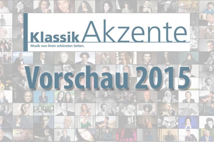 KlassikAkzente Vorschau 2015: Klassik-Alben im neuen Jahr