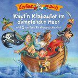 Vorlesemaus, Käpt'n Klabauter im dampfenden Meer (Piratengeschichten), 00602547194572