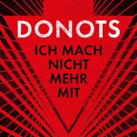 Donots, Ich mach nicht mehr mit, 00602547169402