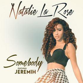 Natalie La Rose, Somebody feat. Jeremih, 00602547184795