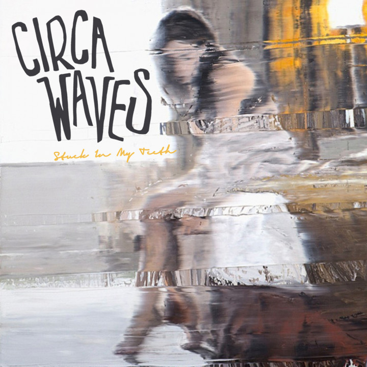 Circa Waves-Single-Stuck In My Teeth-2014