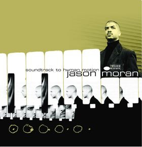 Jason Moran, Soundtrack To Human Motion, 00602547085634