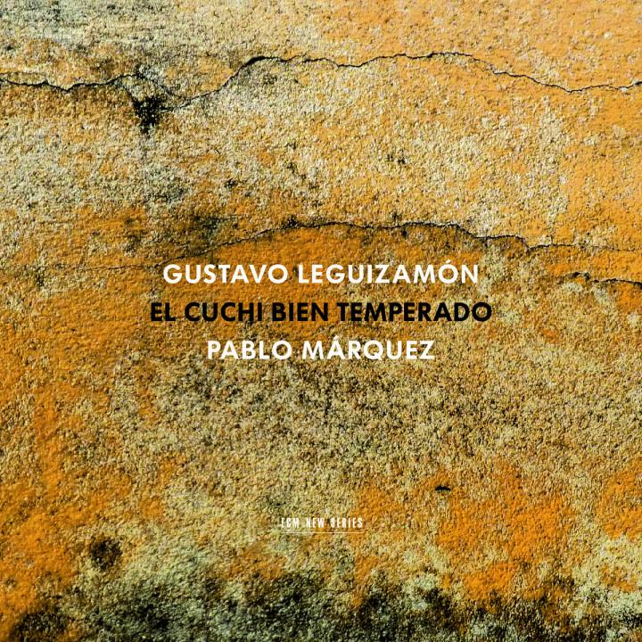 Gustavo Cuchi Leguizamón: El Cuchi bien temperado