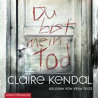 Claire Kendall, Du bist mein Tod (Vox-Topthriller)