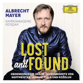 Albrecht Mayer, Lost And Found - Oboenkonzerte des 18. Jahrhunderts von Hoffmeister, Lebrun, Fiala und Ko¿eluh, 00028947933410
