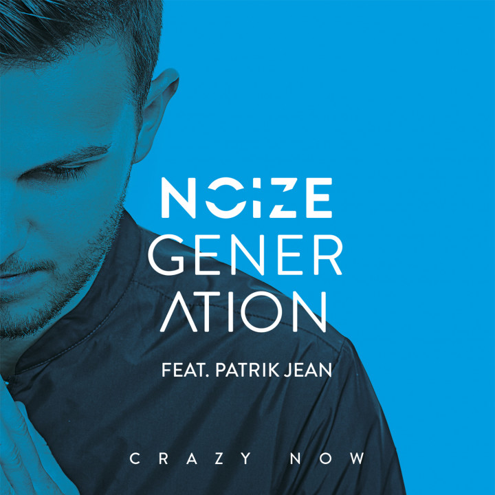 Noize Generation - Crazy Now