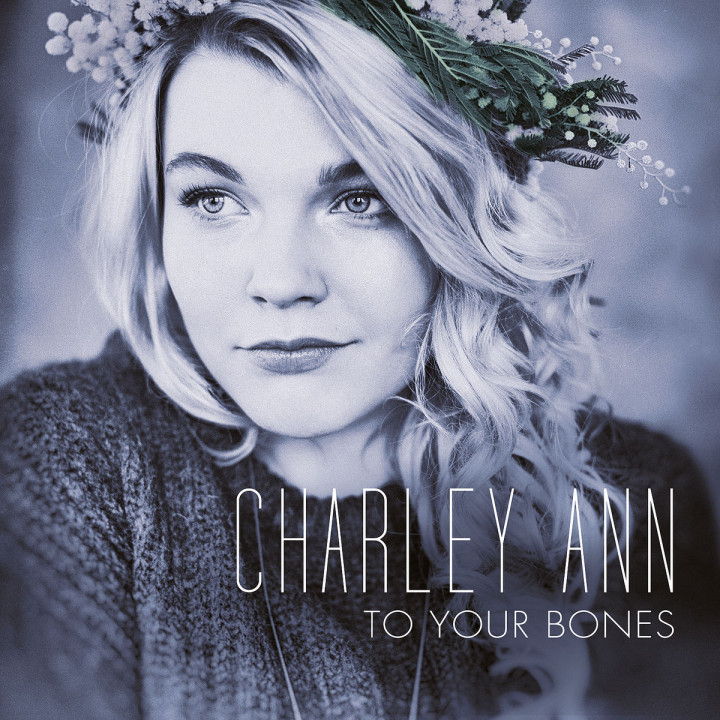To Your Bones Albumcover Charley Ann