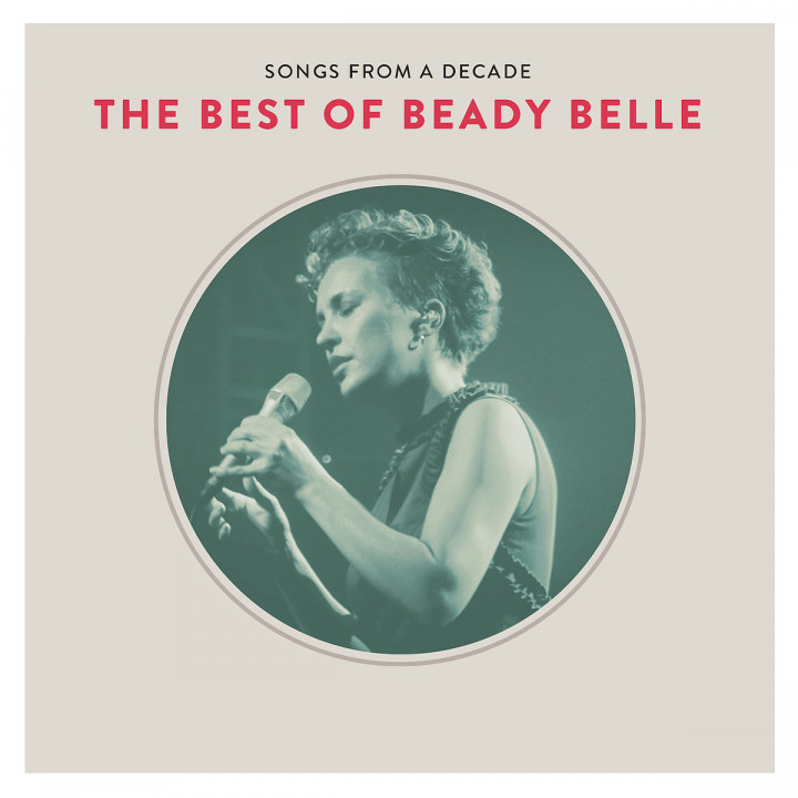Songs From A Decade - The Best Of Beady Belle