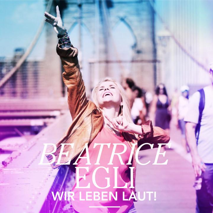 Beatrice Egli - Wir leben laut