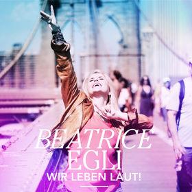 Beatrice Egli, Wir leben laut, 00602547212481