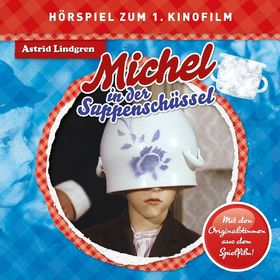 Astrid Lindgren, Michel in der Suppenschüssel (Hörspiel zum Film), 00602547161086