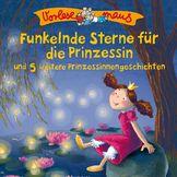 Vorlesemaus, Funkelnde Sterne für die Prinzessin (Prinzessinnengeschichten), 00602547194589