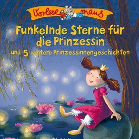 Die Vorlesemaus, Funkelnde Sterne für die Prinzessin (Prinzessinnengeschichten), 00602547194589