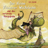 Der kleine Zauberer Wackelzahn, 01: Der kleine Zauberer Wackelzahn und die verlorene Königskrone, 00602547122117