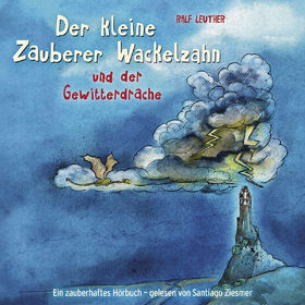 Der kleine Zauberer Wackelzahn, 02: Der kleine Zauberer Wackelzahn und der Gewitterdrache, 00602547122124